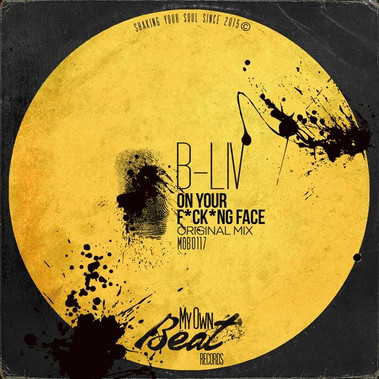 B-Liv -  On Your Fucking Face