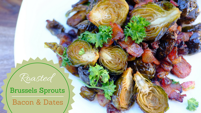 Roasted Brussel Sprouts with Bacon & Dates