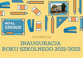 Inauguracja roku szkolnego 2021/2022 - AKTUALIZACJA [INFORMACJA]