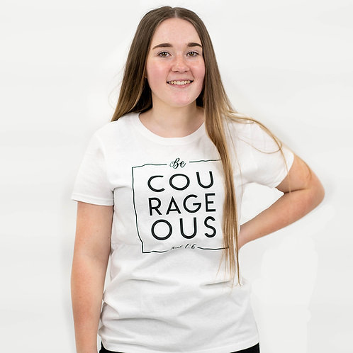 Be Courageous White T-Shirt