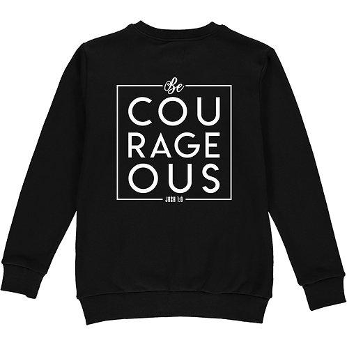 Be Courageous Black Sweatshirt
