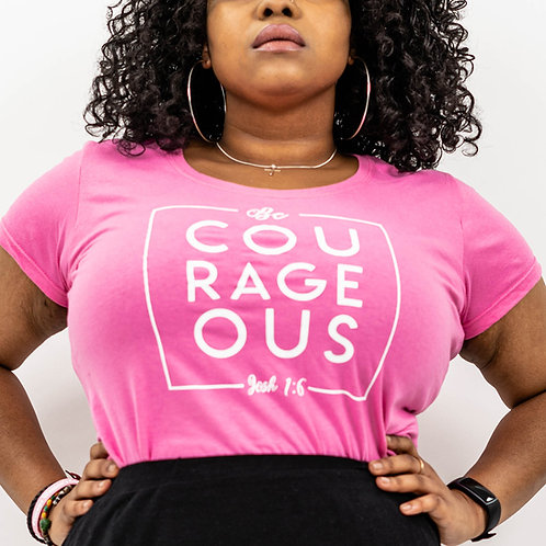Be Courageous Pink T-Shirt