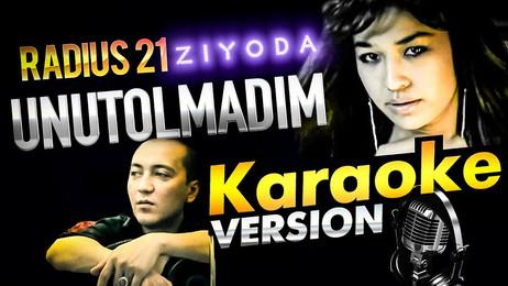 Radius 21 — Unutolmadim (feat. Ziyoda) / KARAOKE