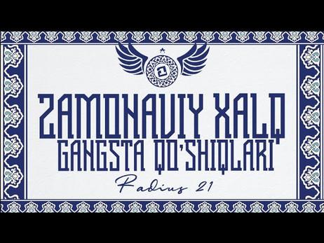 Radius 21- Zamonaviy Xalq Gangsta Qo'shiqlari — Intro