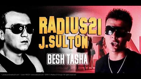 ㉑ Radius 21 — Besh Tasha (feat. J Sulton)