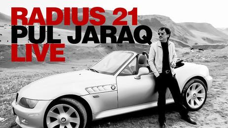 ❐ RADIUS 21 — Pul Jaraq (LIVE)