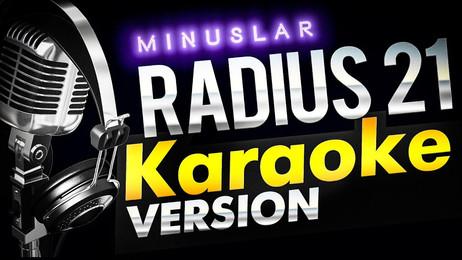 Radius 21 🎤  KARAOKE