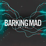 Barking Mad (VIP).jpg
