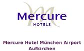 Mercure München Aufkirchen