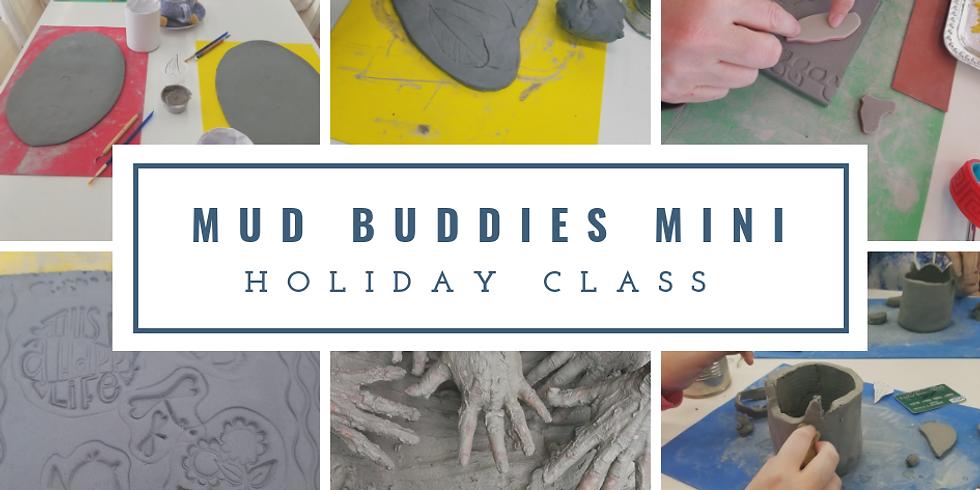 Mud Buddies Mini K-2nd grade(Holiday Class)