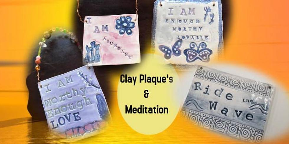 Clay Plaque's & Meditation