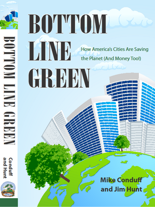 Bottom Line Green-How America's Cities are Saving the Planet(And Money Too!)