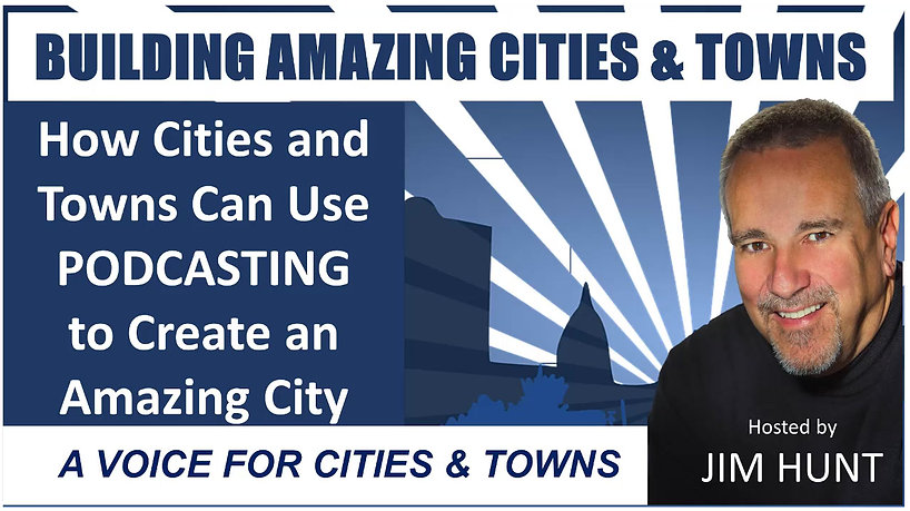 The amazing cities and towns podcast about podcasting for cities and towns.