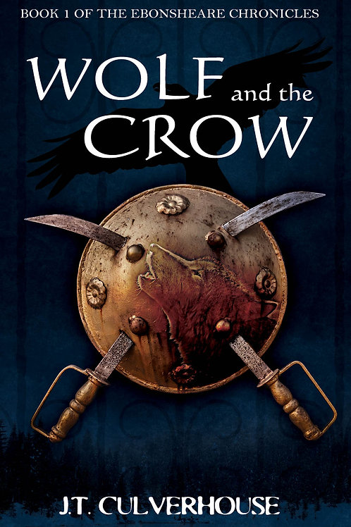 Wolf and the Crow: Book One of the Ebonsheare Chronicles