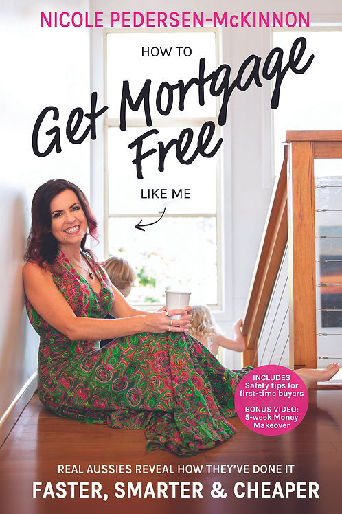 How To Get Mortgage Free Like Me: Real Aussies reveal how they've done it faster