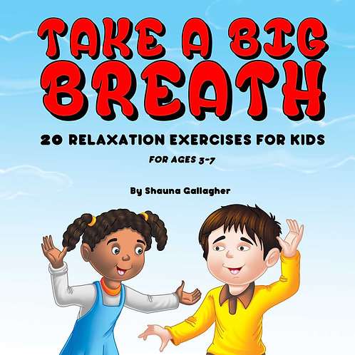 Take A Big Breath: 20 Relaxation Exercises for Kids