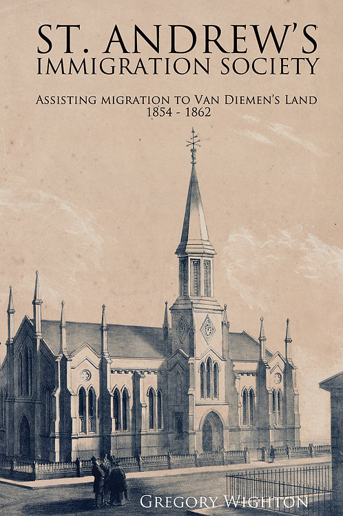 St. Andrew's Immigration Society: Assisting Migration to Van Diemen's Land 1854