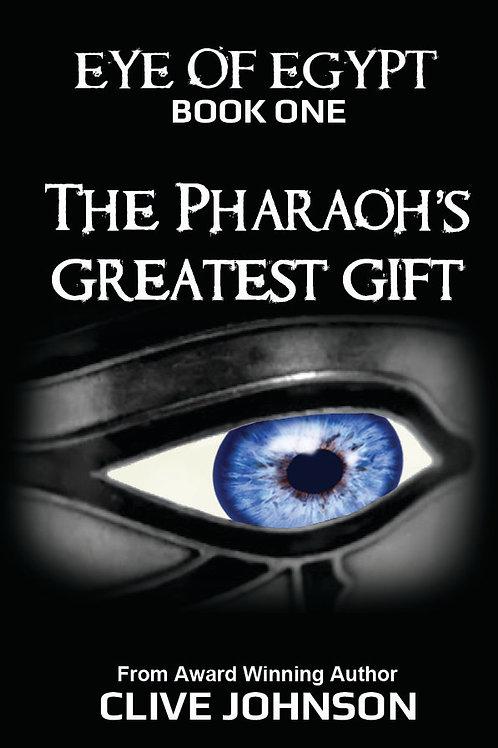 Eye of Egypt; BOOK ONE The Pharaoh's Greatest Gift
