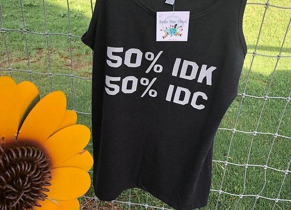 50% IDK 50% IDC Tank