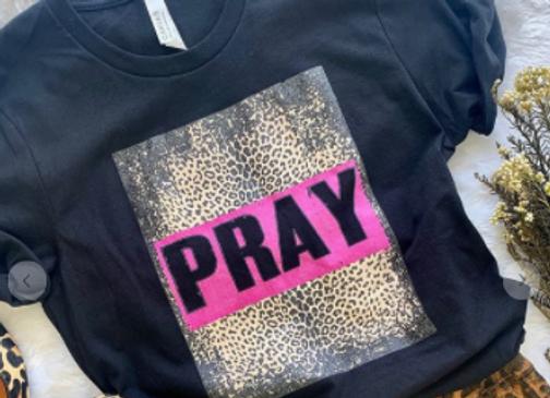 Pray!  Graphic Tee
