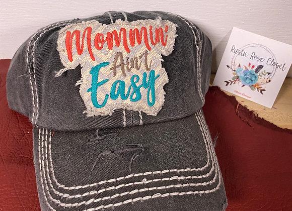 Mommin' Ain't Easy Baseball Hat