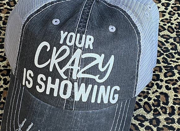 Your Crazy is Showing Vintage Trucker Hat