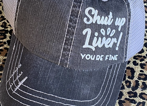 Shut Up Liver You're Fine Vintage Trucker Hat