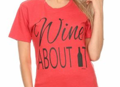 Wine About It Tee