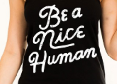 Be A Nice Human Tank Top S-L
