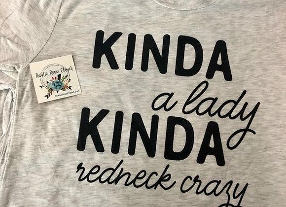 Kinda Lady Kinda Redneck Crazy