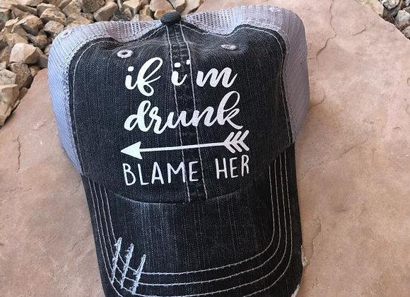 If I'm Drunk Blame Her Baseball Hats