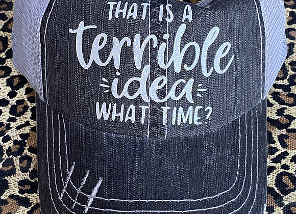 """That is a Terrible Idea """"What Time"""" Vintage Hat"""