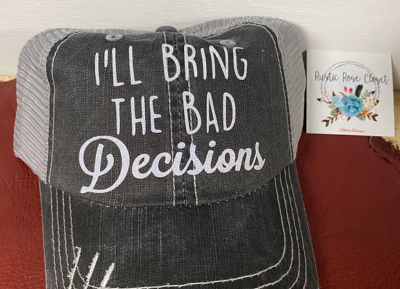 I'll Bring The Bad Decisions Hat