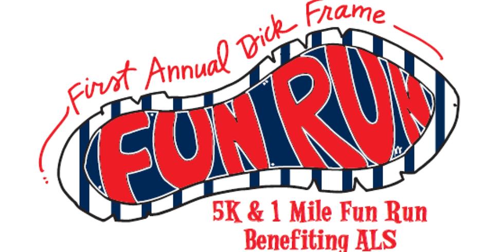 1st Annual Dick Frame 5k/1 Mile Fun Run