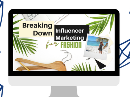 Breaking Down Influencer Marketing Campaigns for Fashion