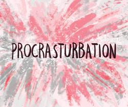Procrasturbation
