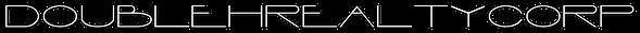 DOUBLEHREALTYCORP - Interdimensional fon