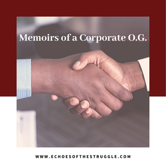 Memoirs of a Corporate O.G.
