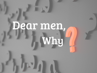 Dear men, why?