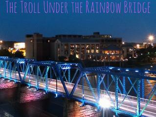 The Troll Under the Rainbow Bridge