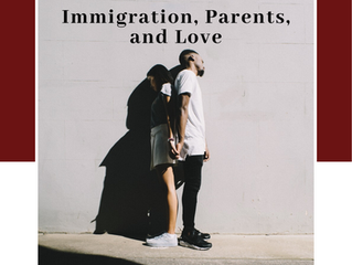 Immigration, parents and love