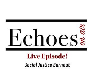 Social Justice Burnout