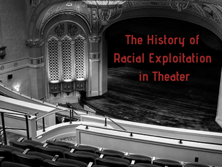 The History of Racial Exploitation in Theater