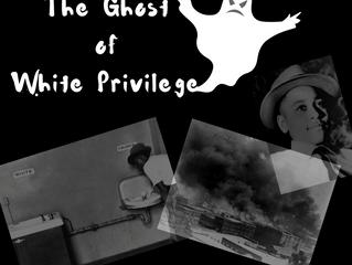 The Ghost of White Privilege