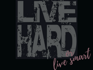 Live Hard or Live Smart