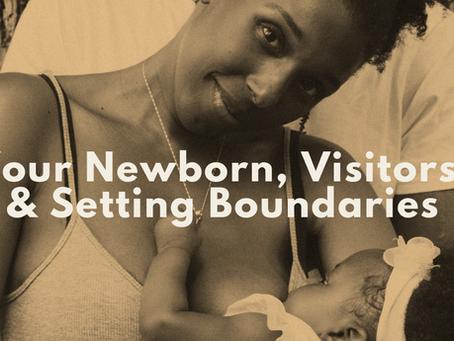 Your Newborn, Visitors, and Setting Boundaries