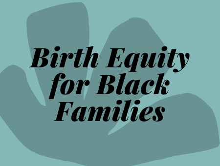 Birth Equity for Black Families