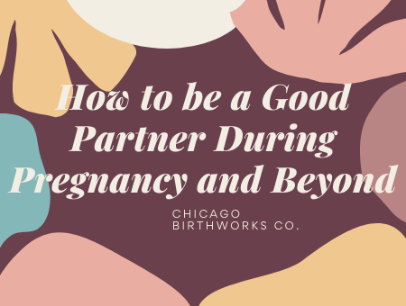 How to Be a Good Partner During Pregnancy and Beyond