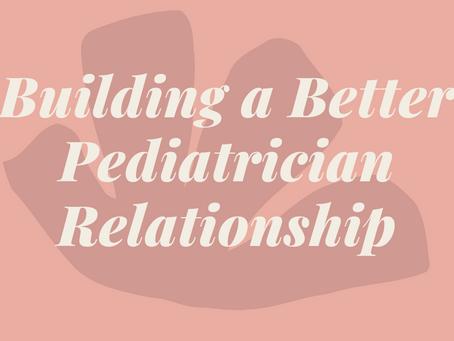 Building a Better Pediatrician Relationship