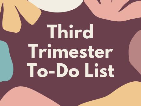 Third Trimester To-Do List